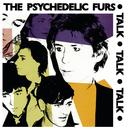 Talk Talk Talk/The Psychedelic Furs