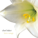 Love Songs/Chet Baker