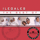 The Best Of - Ultimate Collection/ILEGALES