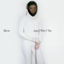 Am I wry No?/MEW