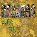 Los Grandes Éxitos de las Décadas 40's - 50's, Vol. 3/Various
