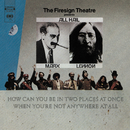 How Can You Be In Two Places At Once When You're Not Anywhere At All/The Firesign Theatre