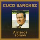 Arrieros Somos/Cuco Sánchez