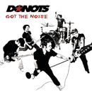 Got The Noise/Donots