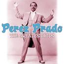 The Greatest Hits/Pérez Prado y Su Orquesta