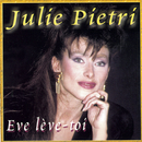 Ève Lève-Toi/Julie Pietri