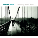 Walking Back Home/Deacon Blue