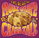 Crosstalk: The Best Of Moby Grape/Moby Grape