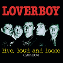 live, loud & loose/LOVERBOY