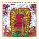 Matriarch Of The Blues/Etta James