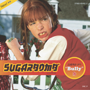 Bully/Sugarbomb