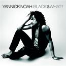 Black & What!/Yannick Noah
