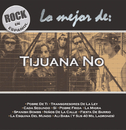 Rock En Español - Lo Mejor De Tijuana No!/Tijuana No!