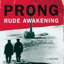 Rude Awakening/Prong
