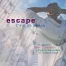 Escape Through Opera/Plácido Domingo, Renata Scotto, Richard Tucker, Frederica von Stade