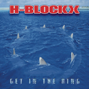 Get In The Ring/H-Blockx
