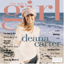 I'm Just A Girl/Deana Carter