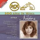 RCA 100 Años de Música/Estela Núñez