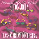 Elton John - Greatest Hits Go Classic/Classic Dream Orchestra