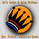 We Rock Amsterdam (Original Mix) feat.Dylan Matthews/Joris Jonker
