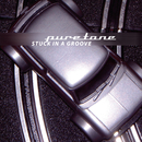 Stuck In A Groove/Puretone