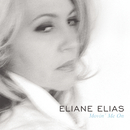 Movin' Me On/Eliane Elias