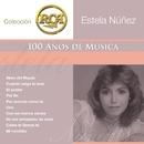 RCA 100 Anos De Musica - Segunda Parte/Estela Núñez