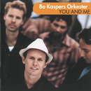 You and Me/Bo Kaspers Orkester