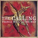 Things Will Go My Way/The Calling