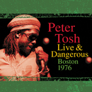 Peter Tosh Live & Dangerous: Boston 1976/Peter Tosh