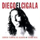 """Corren Tiempos De Alegria + Teatro Real/Diego """"El Cigala"""""""