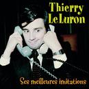 Ses meilleures imitations/Thierry Le Luron