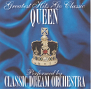 Queen - Greatest Hits Go Classic/Classic Dream Orchestra