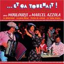 Et ça tournait - Anthologie de la chanson musette/Mouloudji & Marcel Azzola