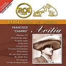 "RCA 100 Años de Música/Francisco ""Charro"" Avitia"