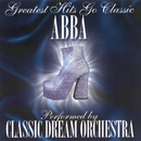 Abba - Greatest Hits Go Classic/Classic Dream Orchestra