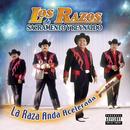 La Raza Anda Acelerada/Los Razos