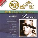 RCA 100 Años de Música/Agustín Lara