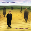 There and Back Again/Phil Lesh & Friends