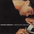 L' Oroscopo Speciale/Samuele Bersani