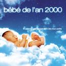 Bébé De L'An 2000 - Musique Pour Le Bien-être Des Tout Petits par Rondinara/Bébé Berceuse