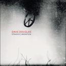 Strange Liberation/Dave Douglas