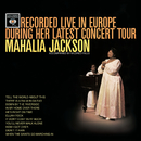 Recorded Live In Europe During Her Latest Concert Tour/Mahalia Jackson