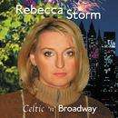 Celtic 'n' Broadway/Rebecca Storm
