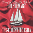 Rod Stewart - Greatest Hits Go Classic/Classic Dream Orchestra