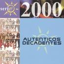Serie 2000/Los Autenticos Decadentes