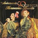 50 Años De Exitos/Hermanas Huerta