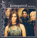 Play For Me/Kemopetrol