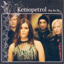 Play For Me/Kemopetrol