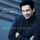 The Tenor's Passion/Marcelo Alvarez